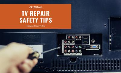 Essential TV Repair Safety Tips Everyone Should Follow