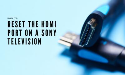 How to Reset the HDMI Port on a Sony Television