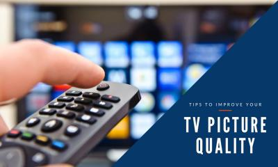 Tips to Improve Your TV Picture Quality